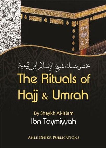 Image of The Rituals of Hajj & Umrah- Shaikh al-Islam Ibn Taymiyyah Explained by Shaikh Sa'd al-Shithri
