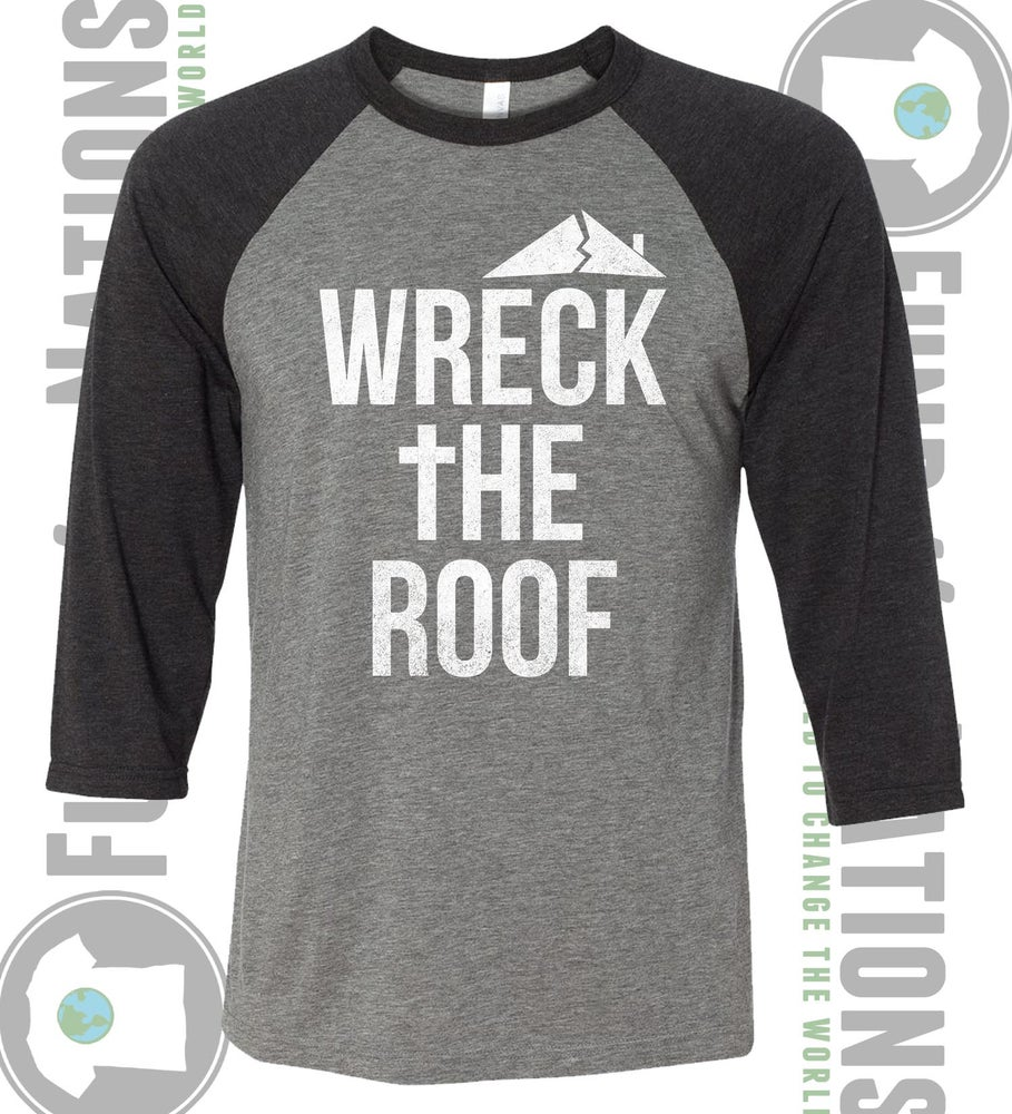 Image of Wreck The Roof - Baseball Tee
