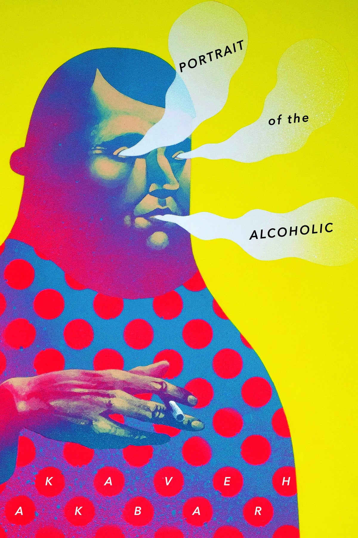 Image of Portrait of the Alcoholic by Kaveh Akbar *PRE-ORDER*