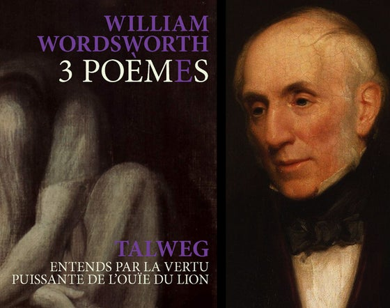 Image of 3 Poèmes de William Wordsworth / Entends par la vertu puissante de l'ouïe du lion de Talweg
