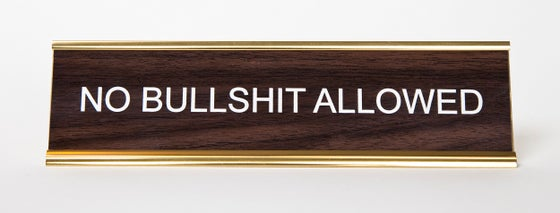 Image of NO BULLSHIT ALLOWED nameplate