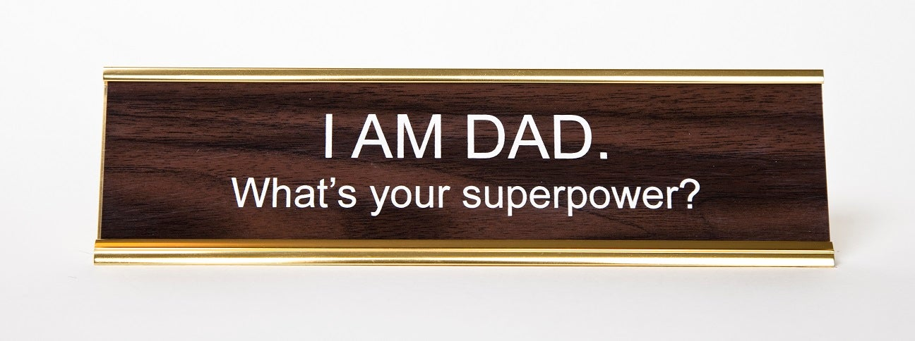 I Am Dad Whats Your Superpower Nameplate Hesaidshesaid