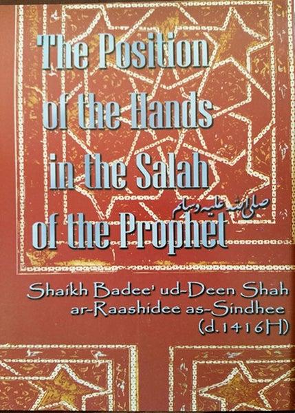 Image of The Position of the Hands in the Salah - Shaikh Badi al-Din al-Rashidi al-Sindhi [1416H]
