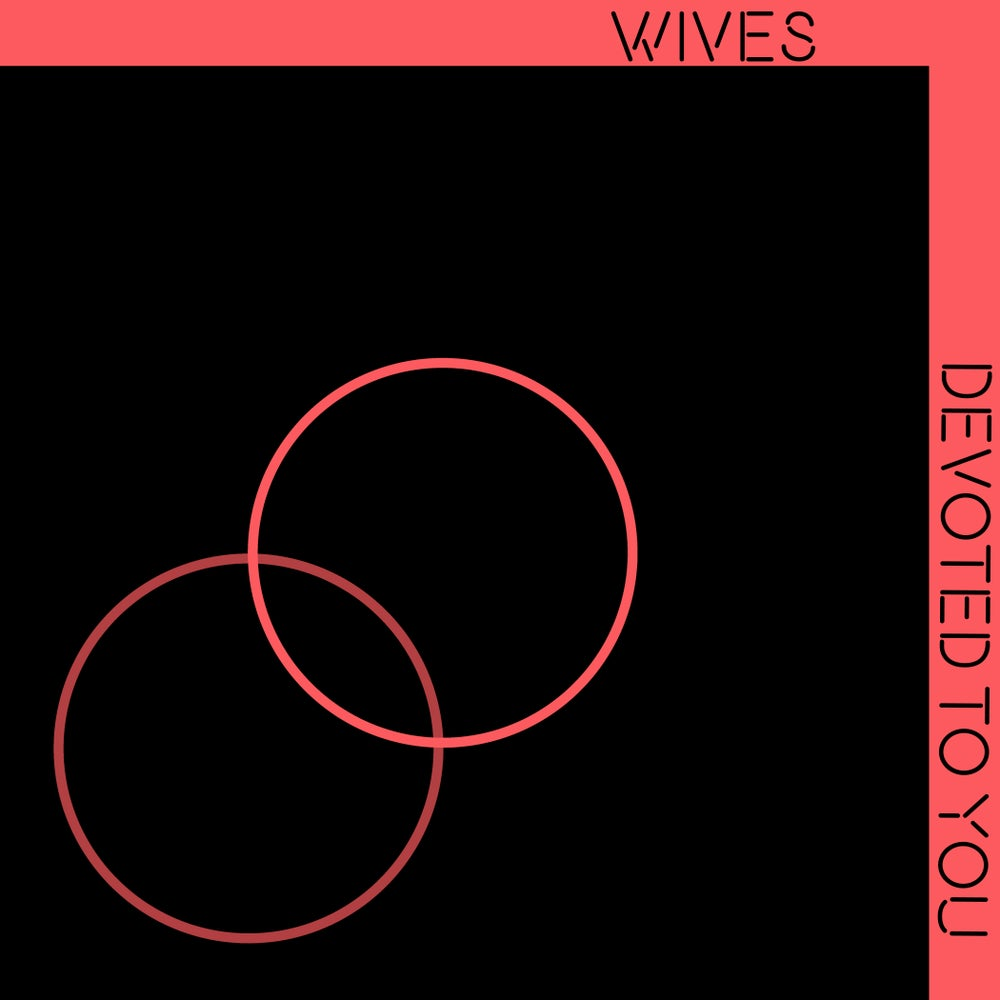 Image of WIVES - 'Devoted to You' LP
