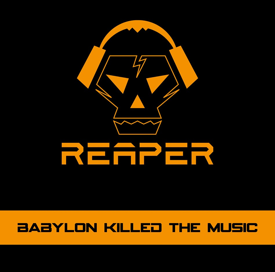 Image of REAPER - Babylon Killed The Music