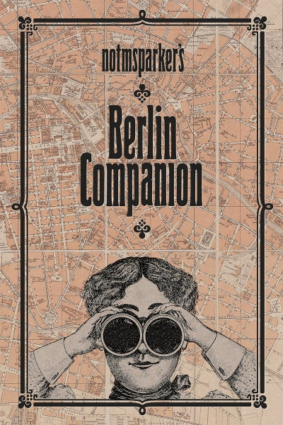 """Image of """"NOTMSPARKER´S BERLIN COMPANION or I DIDN´T KNOW THAT ABOUT BERLIN"""""""