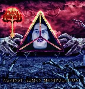 Image of NEW!!! MENTAL APRAXIA - AGAINST HUMAN MANIPULATION CD / T-Shirt