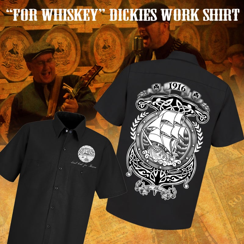 """Image of """"For Whiskey"""" Dickies Workshirt"""