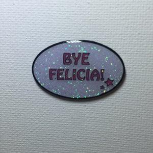 "Image of ""Bye Felicia"" Enamel Pin"