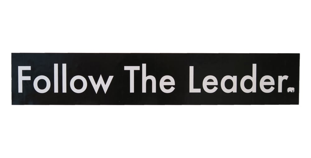Image of Follow The Leader Type Sticker