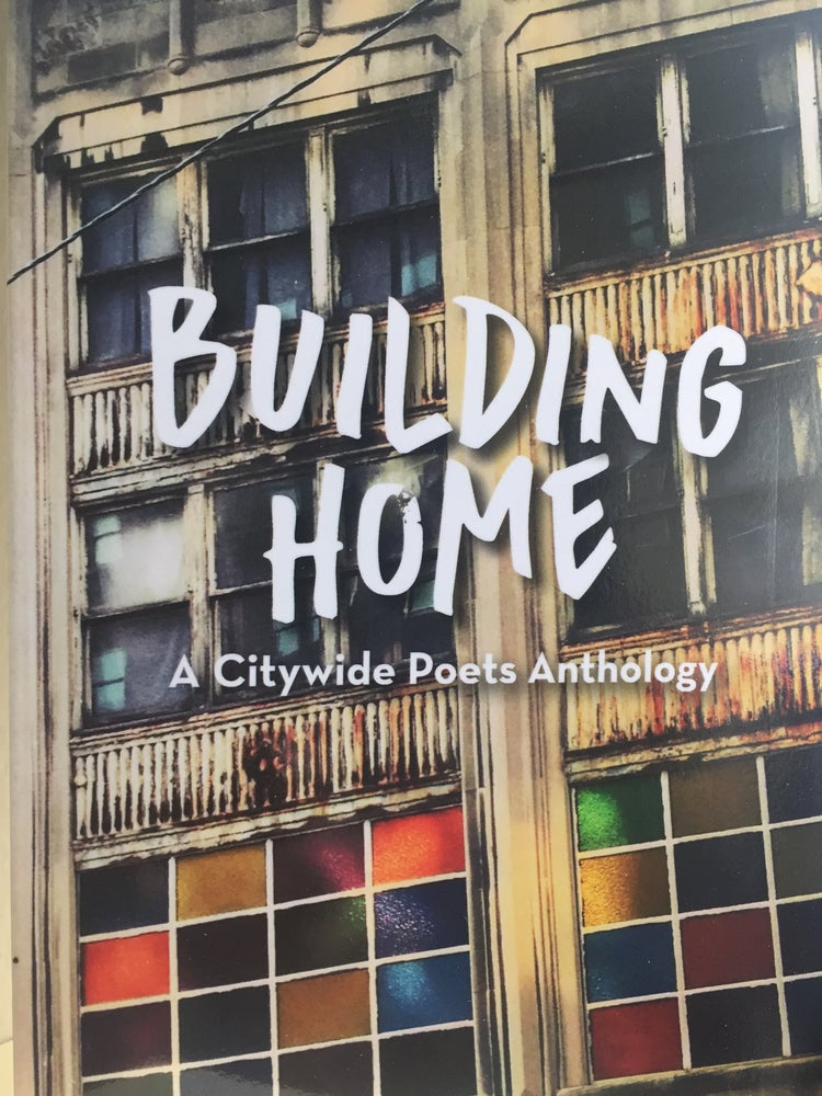 Image of Building Home: A Citywide Poets Anthology