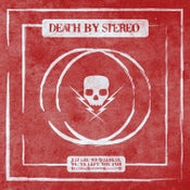 "Image of Death By Stereo ""Just Like You'd Leave Us, We've Left You For  Dead"" 10""EP $18+Postage"