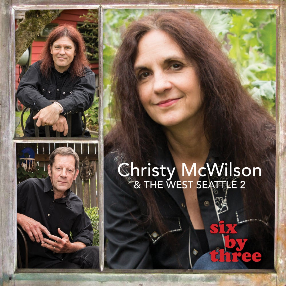 Image of Christy McWilson and the West Seattle 2 - Six by Three