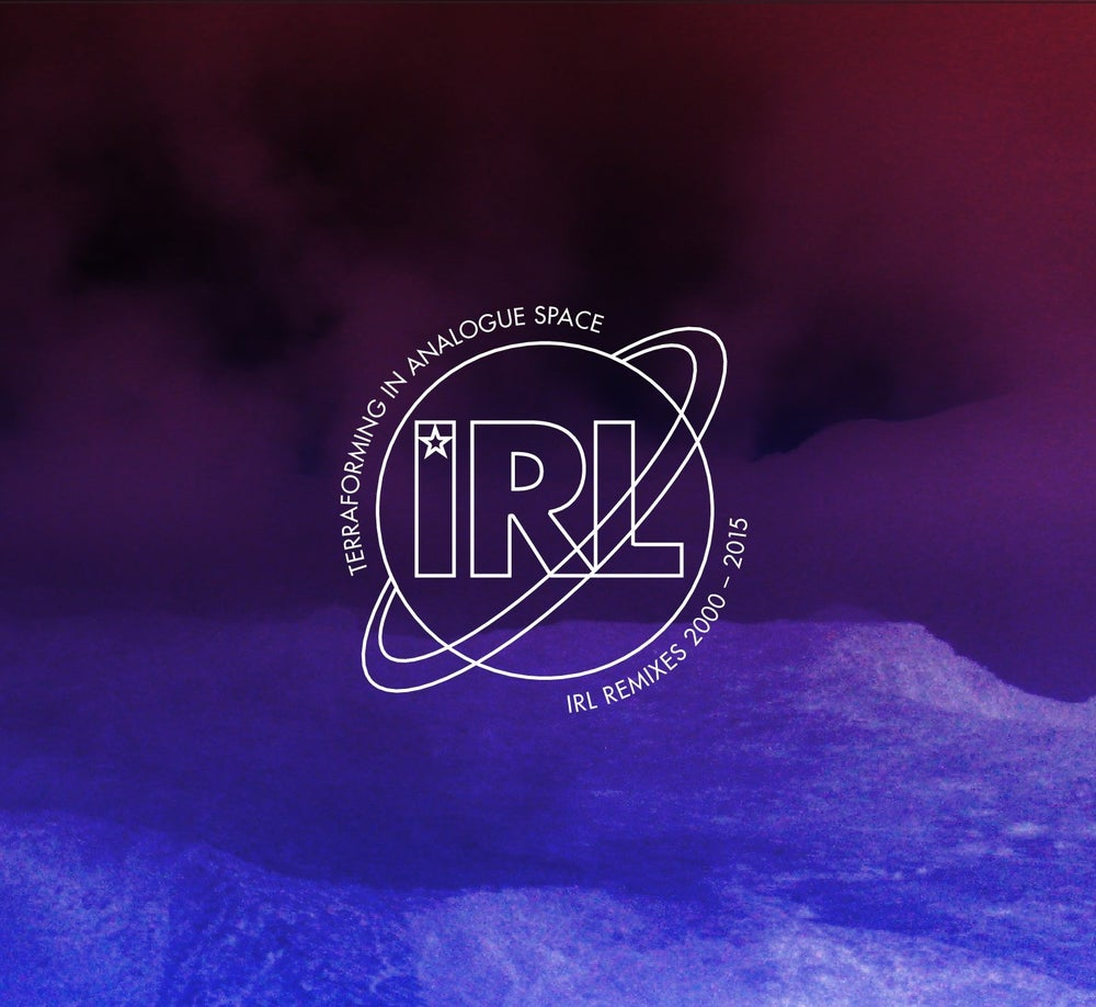 Image of Terraforming In Analogue Space - IRL remixes 2000 - 2015