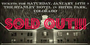 Image of SATURDAY, JANUARY 14TH - The Stanley Hotel, Estes Park, CO