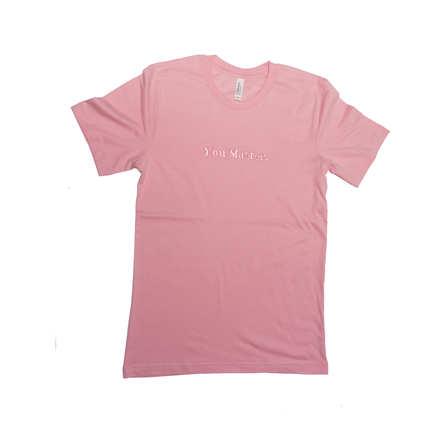 Image of Pink You Matter T Shirt Preorder