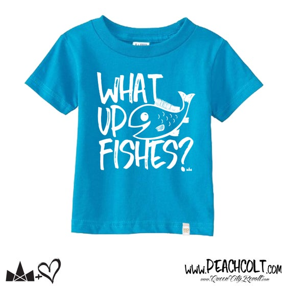 Image of What Up Fishes?, Toddler Tee