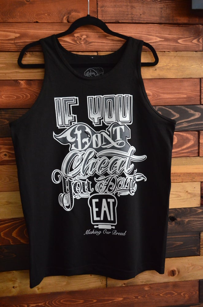 "Image of ""If you dont cheat you don't eat"" Tank"
