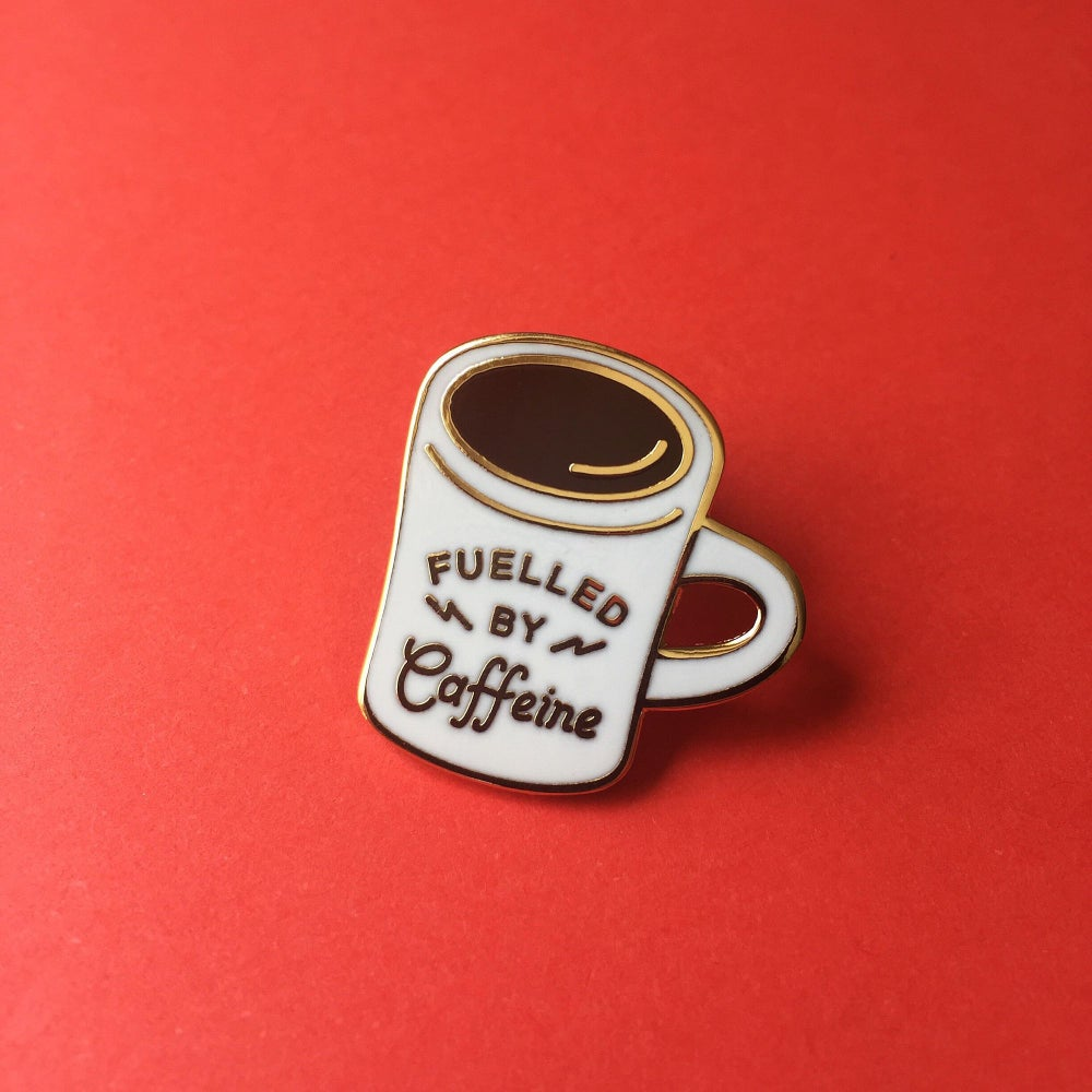 Image of Fuelled by Caffeine Enamel Pin
