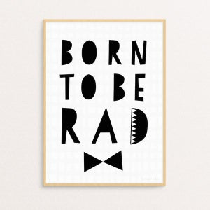 Image of BORN TO BE RAD -printti, Seventy Tree