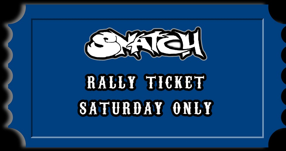 Image of 2018 28th ANNIVERSARY SNATCH RALLY TICKET(SATURDAY ONLY)