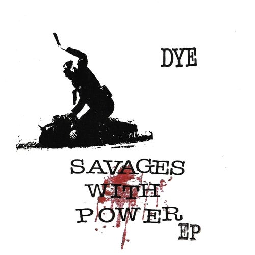 "Image of DYE ""Savages With Power"" EP"