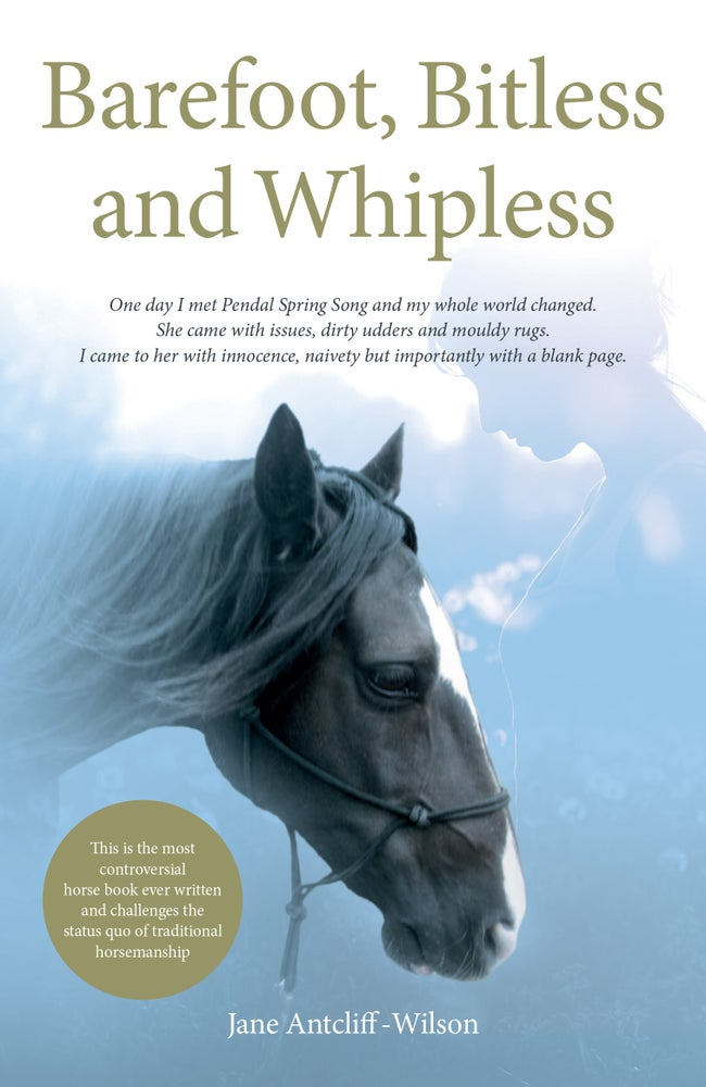 Image of Barefoot, Bitless and Whipless. Paperback by Jane Antcliff - Wilson.