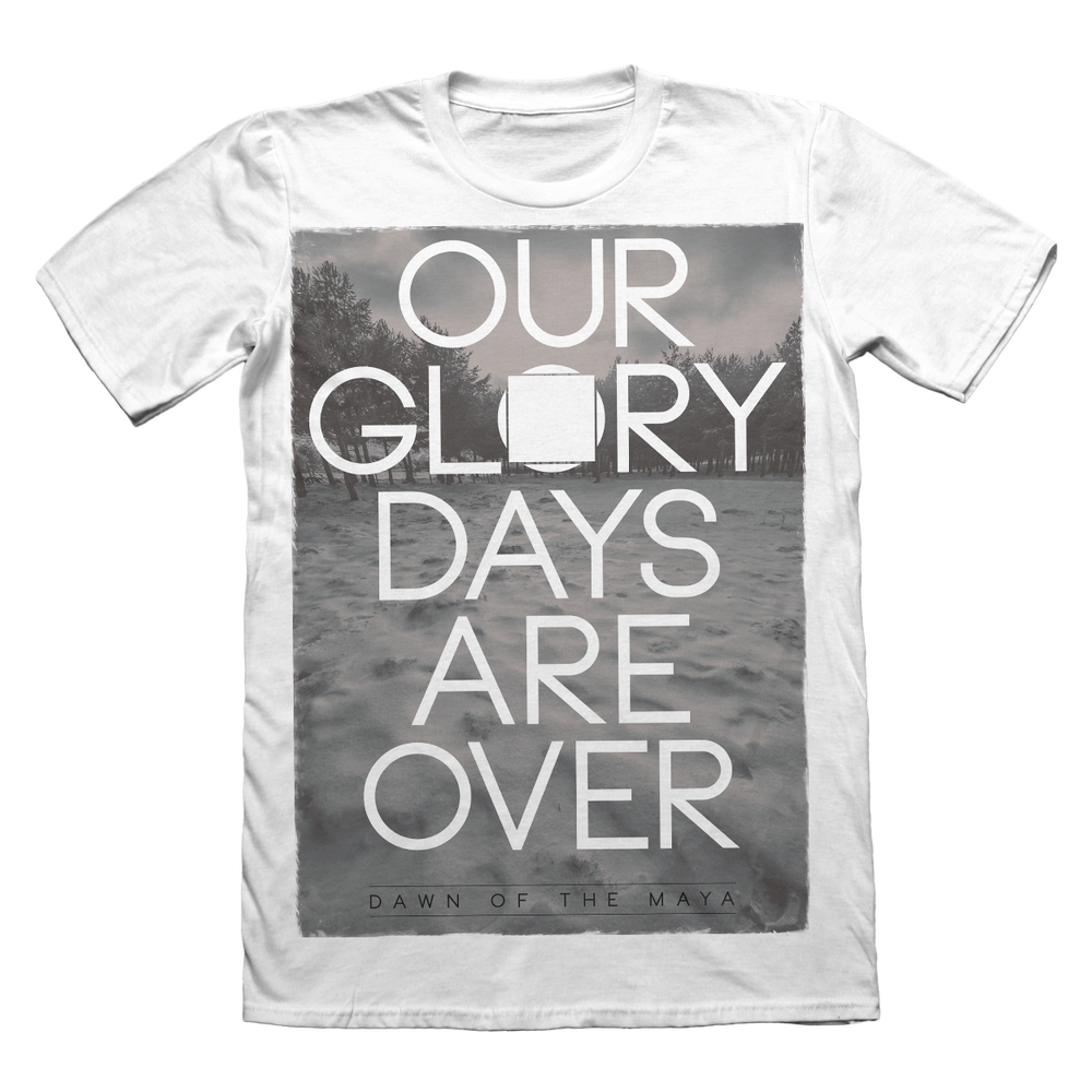 "Image of ""Our Glory Days Are Over"" T-shirt"