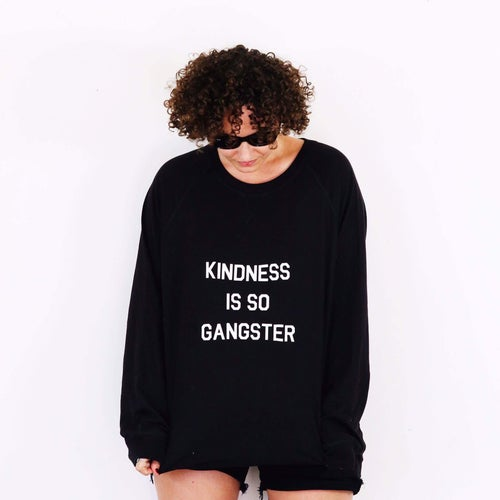 Image of Kindness Is So Gangster - French Terry crew