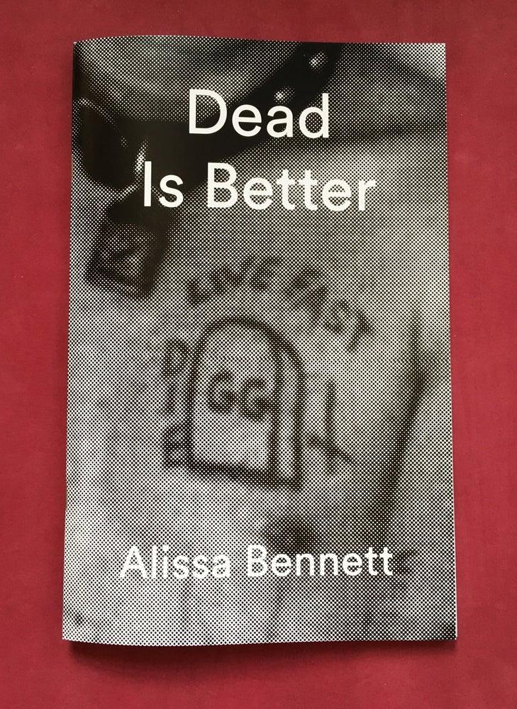 Image of Dead is Better - Alissa Bennett