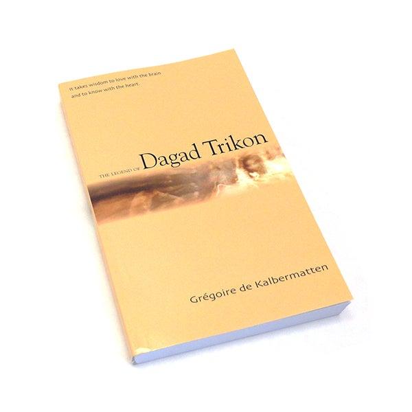 Image of The Legend of Dagad Trikon, Grégoire De Kalbermatten