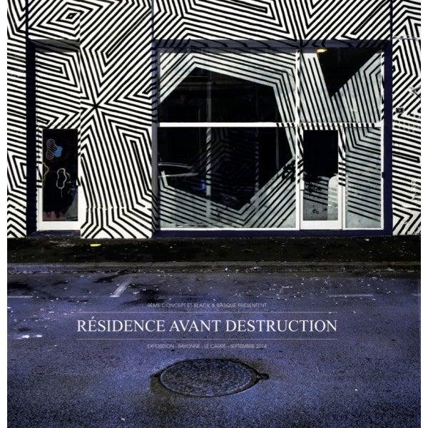 """Image of """"RÉSIDENCE AVANT DESTRUCTION"""" 9ÈME CONCEPT & BLACK & BASQUE"""