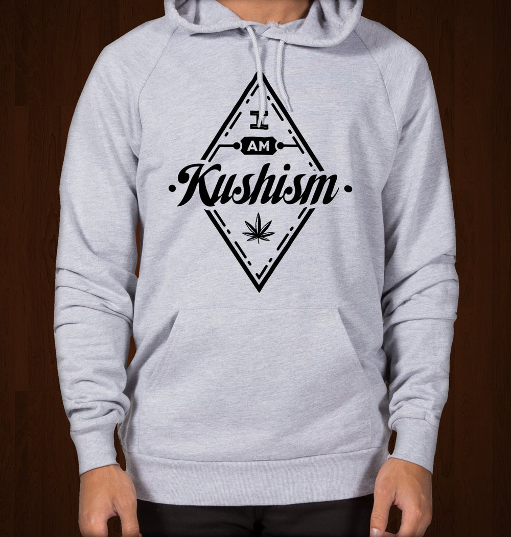 Image of I am Kushism Hoodie