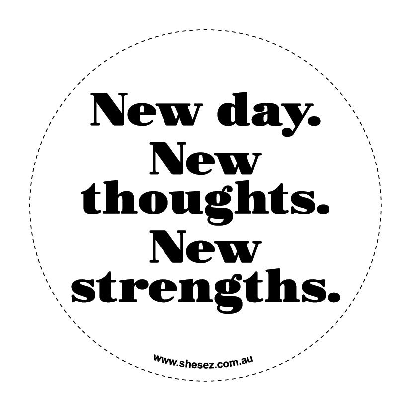 Image of New day. New thoughts. New strengths.
