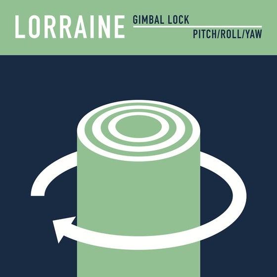 Image of Lorraine - Gimbal Lock / Pitch/Roll/Yaw