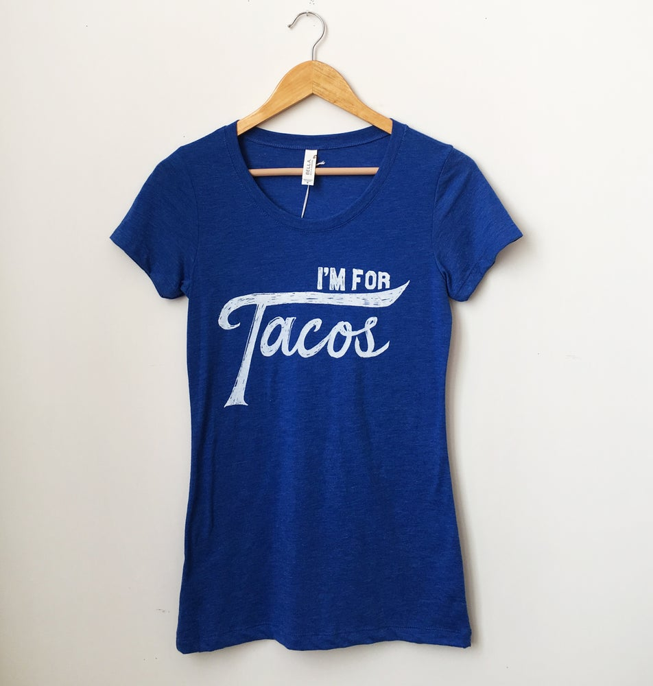 Image of I'm for Tacos Shirt- Lady Size