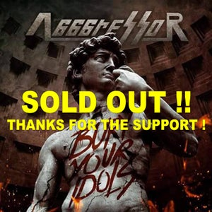 "Image of AGGGRESSOR ""Bury your idols""  SOLD OUT"