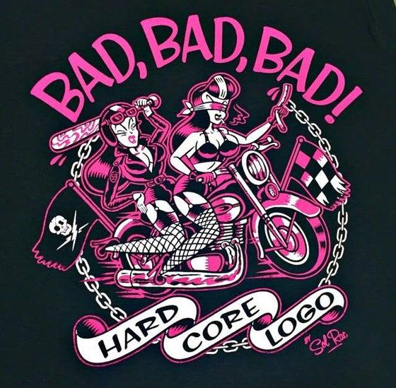 Image of Bad, Bad, Bad ! Ladies T-Shirt.