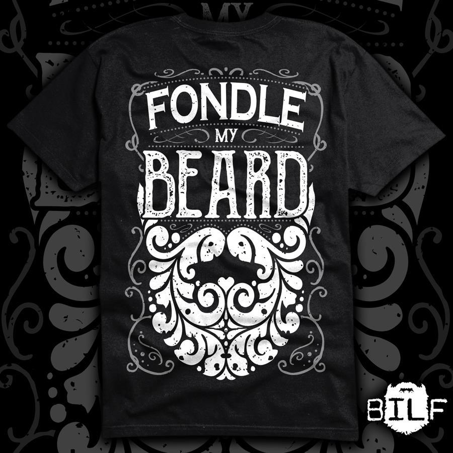 Image of 'Fondle my beard' super soft black T.Shirt