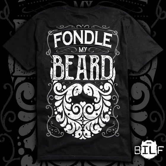 Image of 'Fondle my beard' super soft black T.Shirt