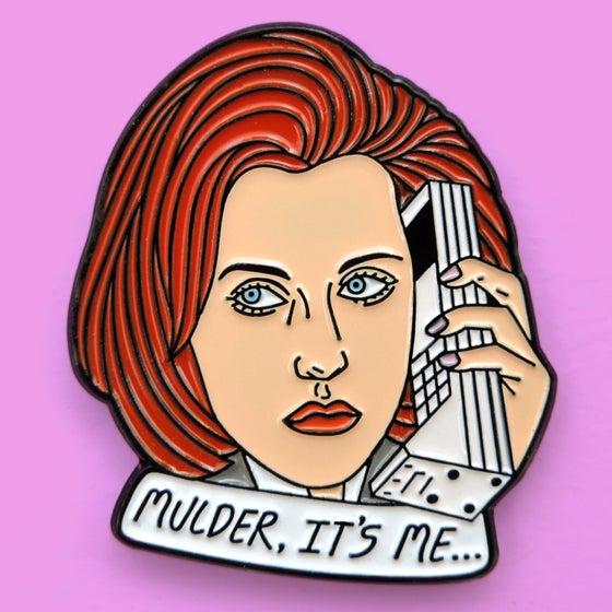 """Image of """"MULDER , IT'S ME"""" PIN"""