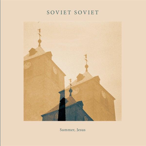 "Image of Soviet Soviet - ""Summer, Jesus"" (ed.2016)"