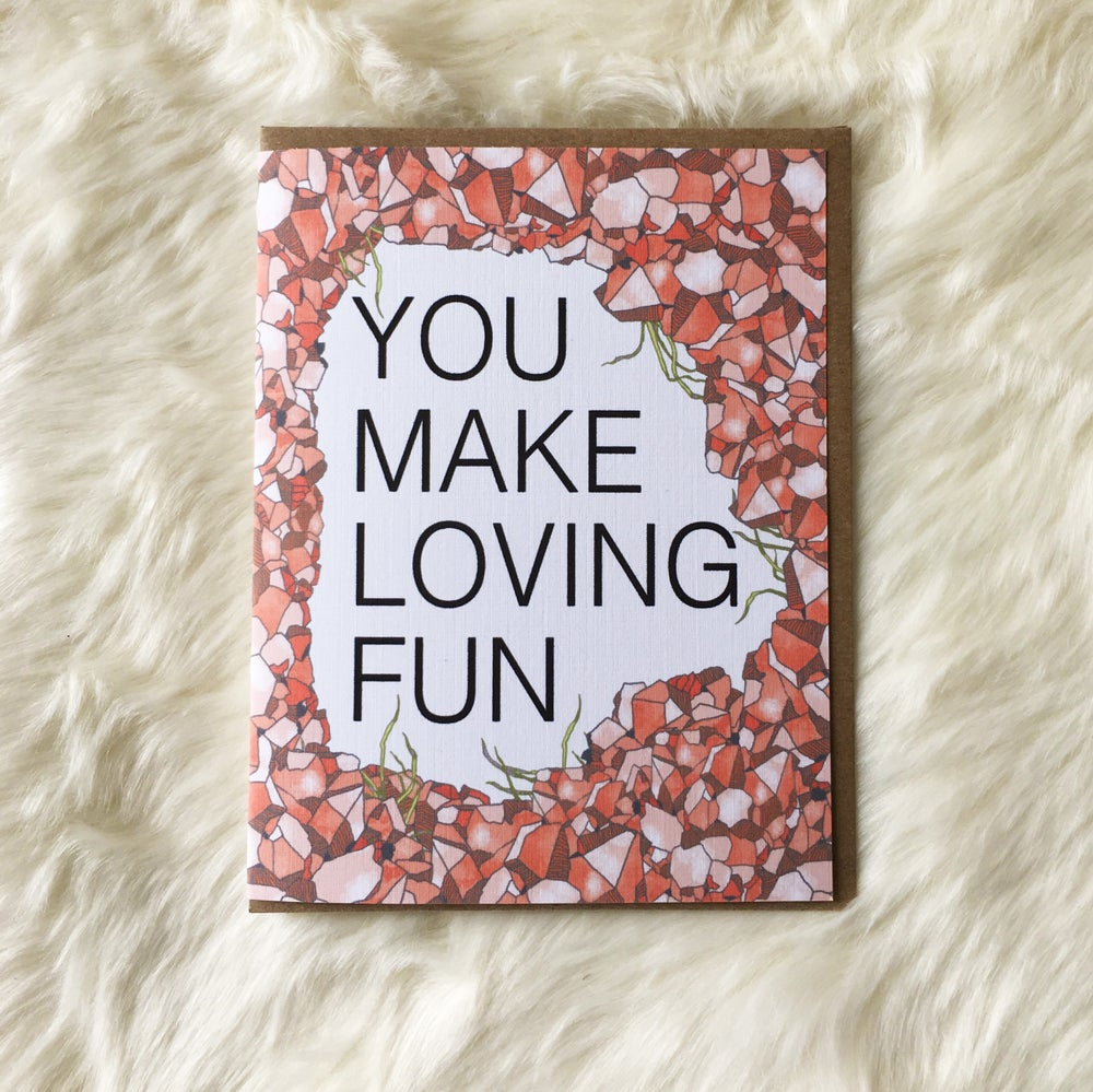 Image of You Make Loving Fun -Card