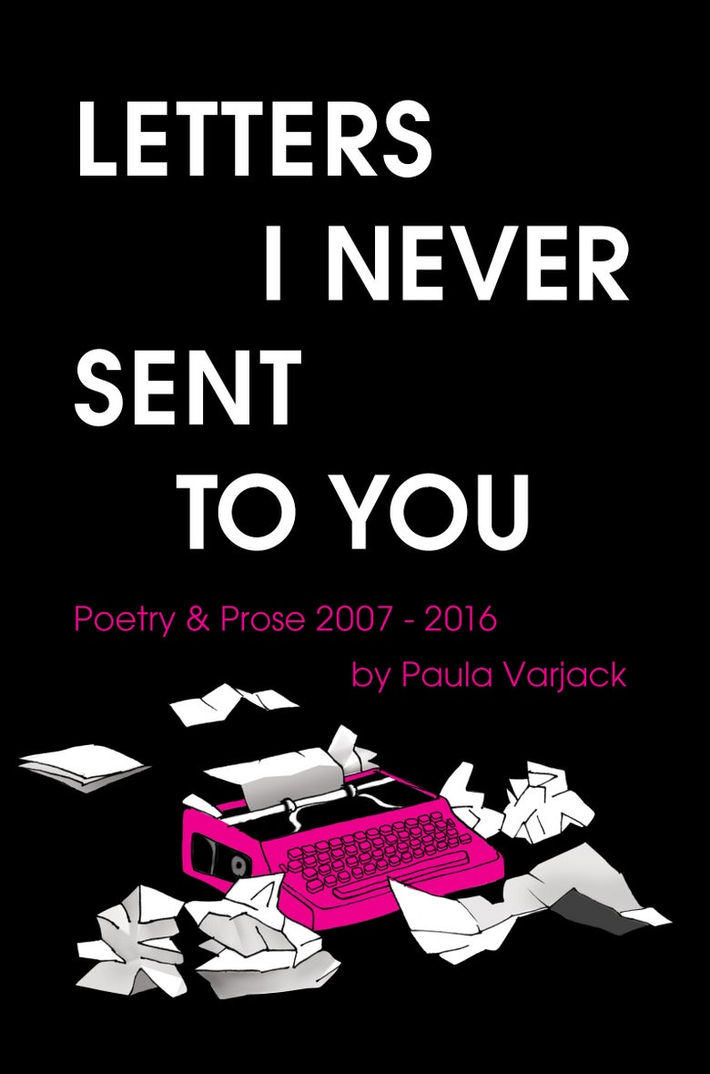 Image of The Letters I Never Sent You by Paula Varjack