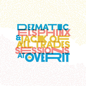 """Image of Dezmatic, elsphinx, & Jack of All Trades - """"Sessions at Overit"""" 7"""" record"""