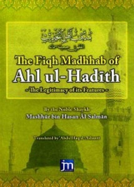 Image of The Fiqh Madhhab of Ahl ul-Hadith - Shaikh Mashur bin Hasan Al Salman