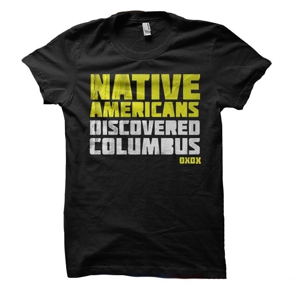 Native americans discovered columbus tee beyond buckskin for Columbus ohio t shirt printing