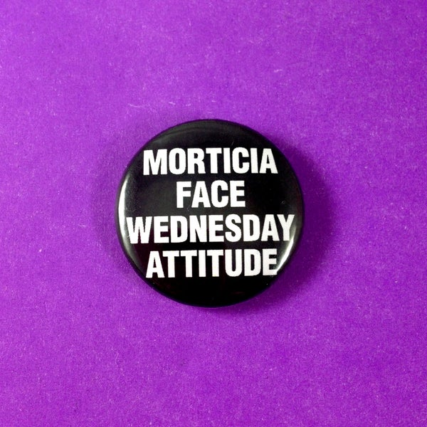 Image of Morticia Face Wednesday Attitude Pinback Button