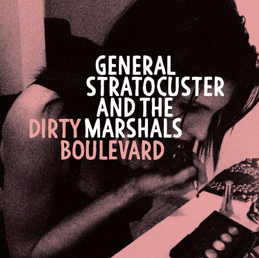 """Image of General Stratocuster & The Marshals - """"Dirty Boulevard"""""""