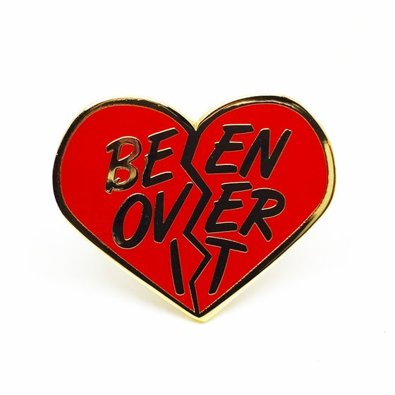 "Image of ""Been Over It"" Hard Enamel Pin"